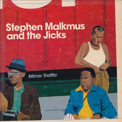 <strong>Steven Malkmus and the Jicks</strong> <br/>Mirror Traffic
