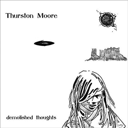<strong>Thurston Moore</strong> <br/>Demolished Thoughts