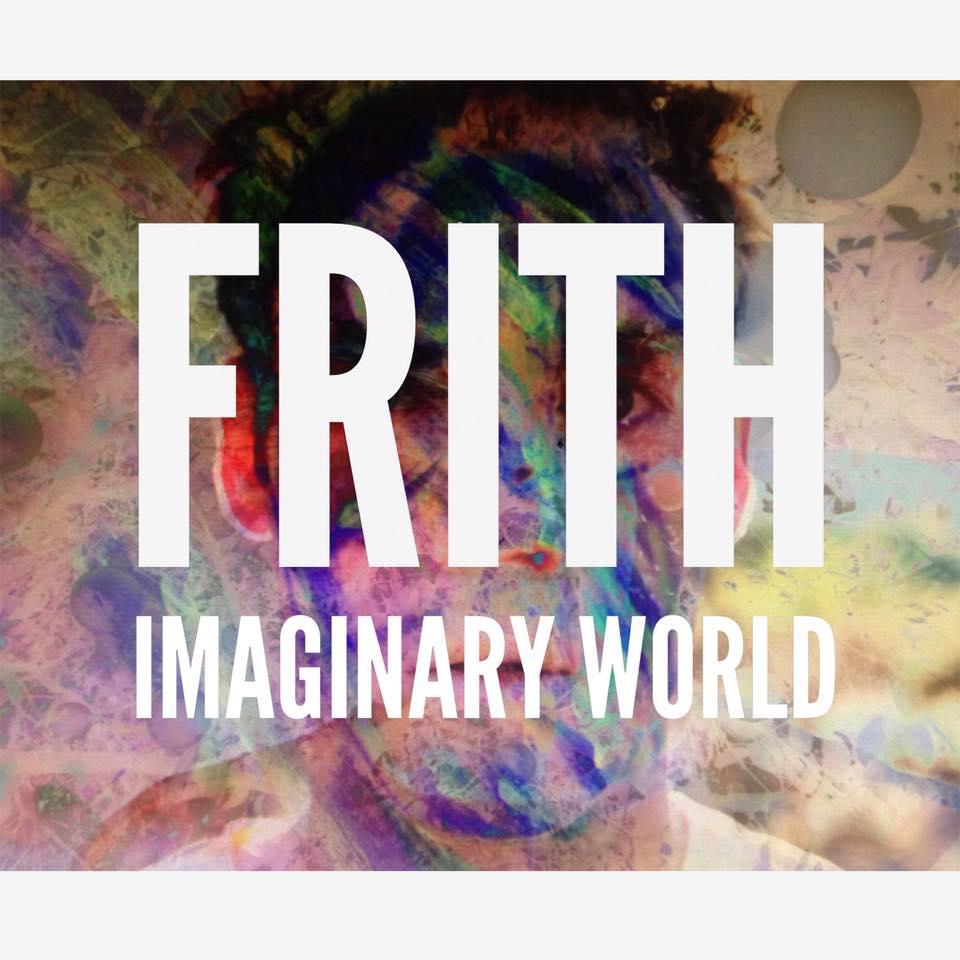 <strong>Frith</strong> <br/>Imaginary World