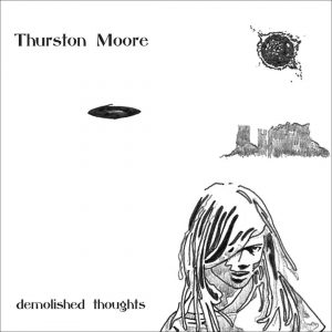 <strong>Thurston Moore</strong> <br />Demolished Thoughts